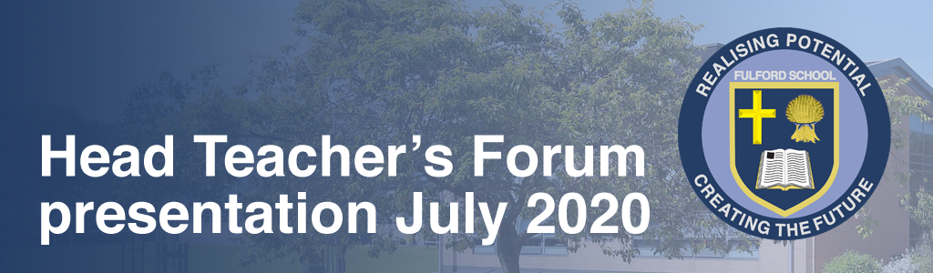 Head teachers Forum Presentation July 2020
