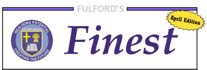 Fulford's Finest – School Newspaper – April Edition!